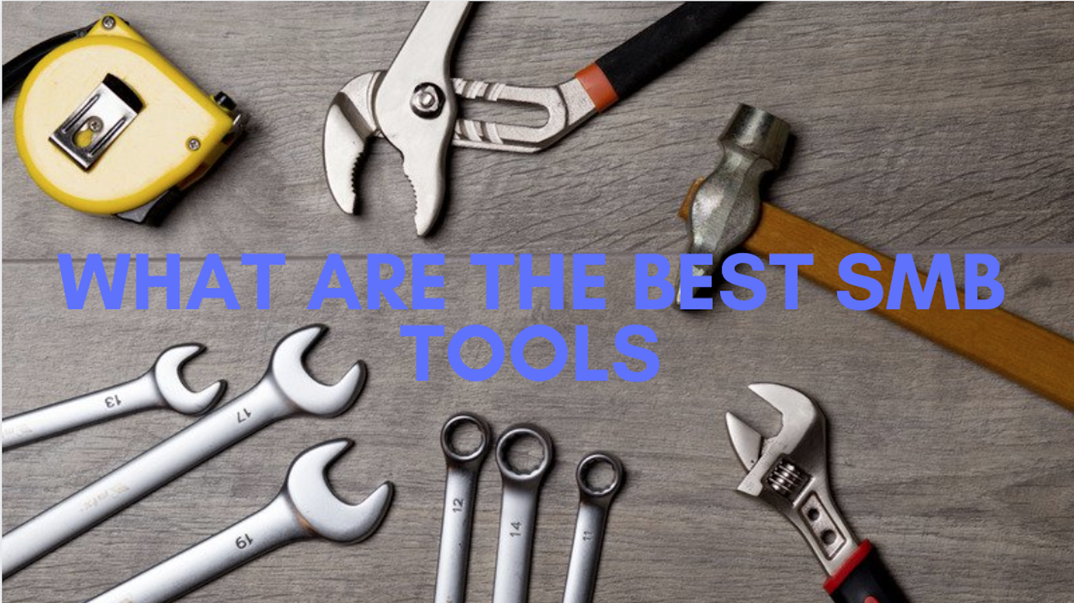 WHAT ARE THE BEST SMB TOOLS